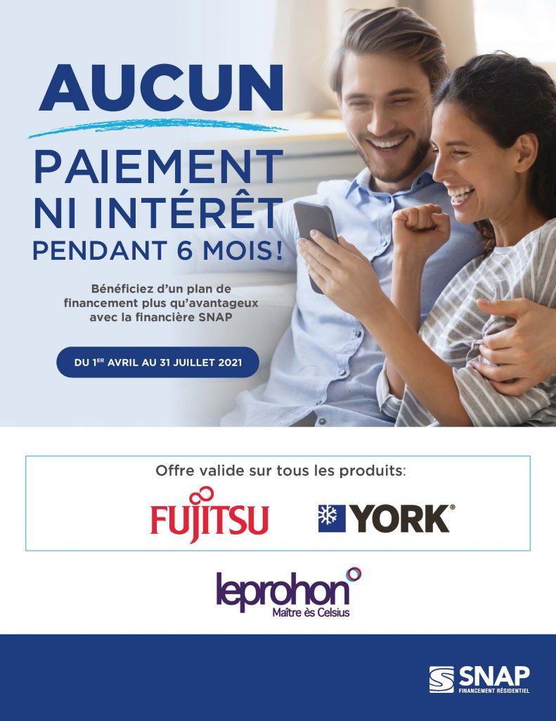 Promotion 6 mois sans paiement ni intérêt - Financement SNAP sur produits Fujitsu et York. Promotion offerte chez leprohon