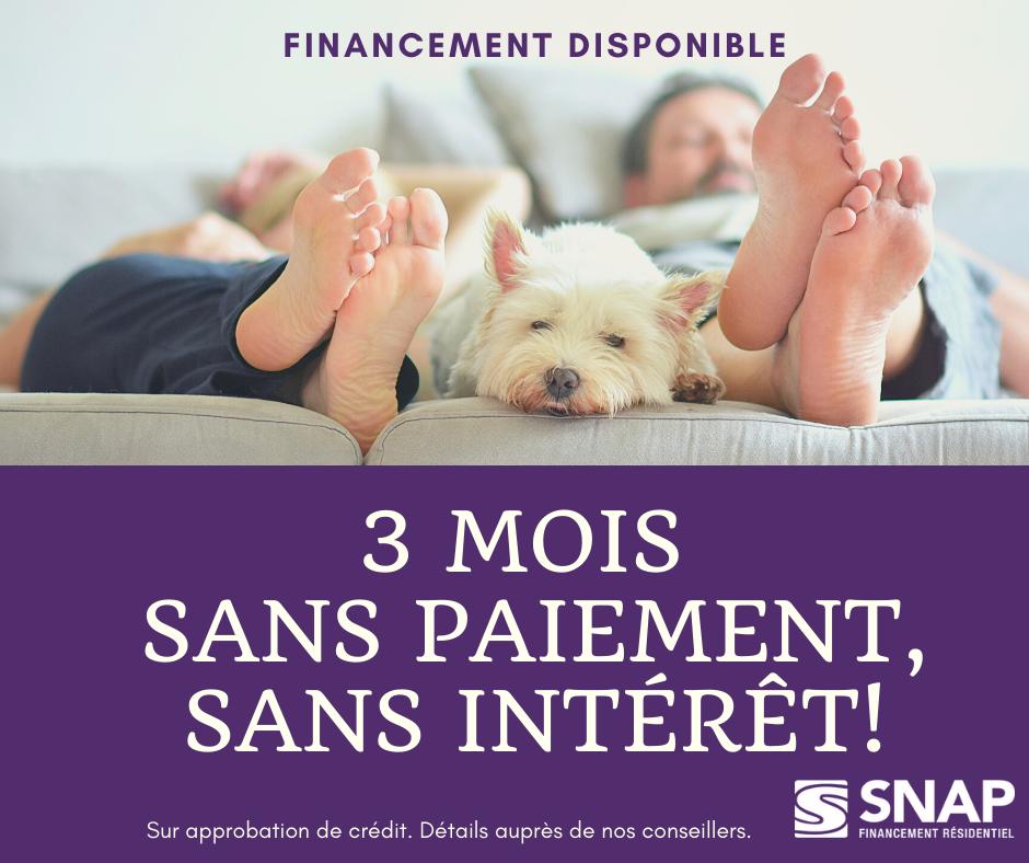 Promotion Financement - 3 mois sans paiement, sans intérêt avec SNAP Financement résidentiel